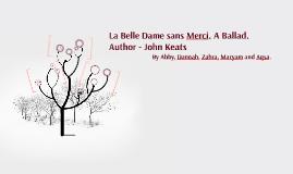 La Belle Dame sans Merci. A Ballad.