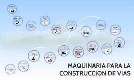 MAQUINARIA PARA LA CONSTRUCCION DE VIAS