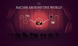 RACISM AROND THE WORLD