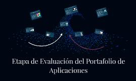 Etapa de Evaluación del Portafolio de Aplicaciones