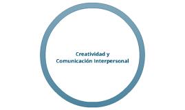 Creatividad y Comunicación Interpersonal
