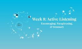 Week 8: Active Listening