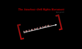 The American Civil Rights Movement: 1868 to Present