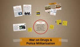 War on Drugs & Police Militarization