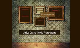 Julius Caesar Mock Presentation