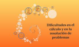 Copy of Dificultades en el cálculo y en la resolucion de problemas