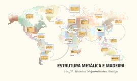 ESTRUTURA METÁLICA E MADEIRA