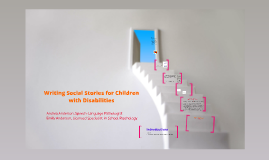 Writing Social Stories for Children with Disabilities