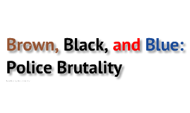 Police Brutality against African American males