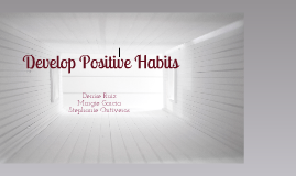Develop Positive Habits