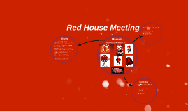 Red House Meeting