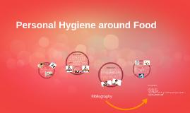 Personal Hygiene around Food