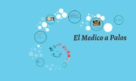 Copy of El medico a Palos