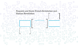 Peasants and Slave: French Revolution and Haitian Revolution