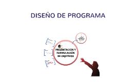 PRESENTACIÓN DE PROYECTO Y FORMULACIÓN DE OBJETIVOS