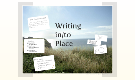 Writing as a Spatial Act: A Theoretical and Practical Justification