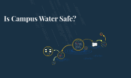 IS Campus Water Safe?