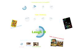 Laugh :D