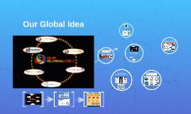 Our Global Idea