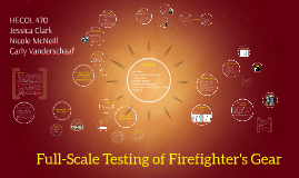Full-Scale Testing of Firefighter's Gear
