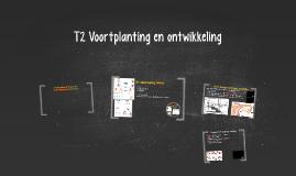 T2 Voortplanting en ontwikkeling