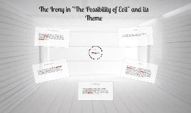 """Copy of The Irony in """"The Possibility of Evil"""" and its Theme"""