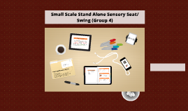 Small Scale Stand Alone Sensory Seat/Swing (Group 4)