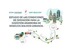 ESTUDIO DE LAS CONDICIONES DE OPERACION PARA LA DIGESTION AN
