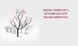 MEDIO AMBIENTE Y SENSIBILIZACIÓN MEDIOAMBIENTAL