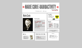 MARIE CURIE-RADIOACTIVITY