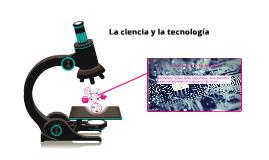 Copy of La ciencia y la tecnología
