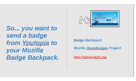 Copy of Push a badge from Youtopia to your Mozilla Open Badge Backpack