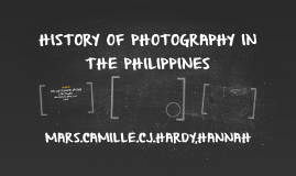 HISTORY OF PHOTOGRAPHY IN THE PHILIPPINES