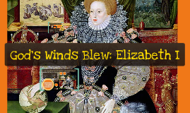 God's Winds Blew: Elizabeth I