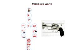 Musik als Waffe