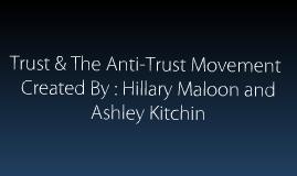 Trust & The Anti-Trust Movement
