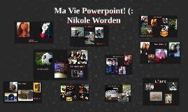 Ma Vie Powerpoint! (: