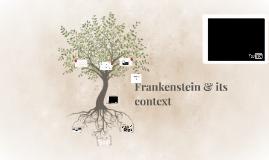 Frankenstein & its context