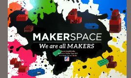 Copy of We are all MAKERS