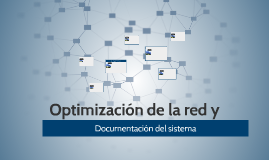 Optimización de la red y
