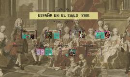ESPAÑA EN EL SIGLO XVIII