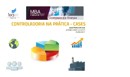 Aula 29/09/17 Controladoria na Prática - CASES - MBA USP