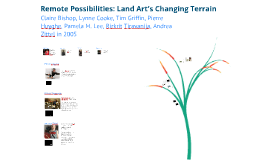 Remote Possibilities: Land Art's Changing Terrain