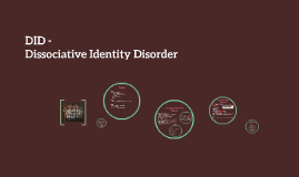 DID - Dissociative Identity Disorder