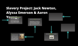 Slavery Project Jack Newton & Alyssa Emerson