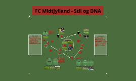 FC Midtjylland - Stil og DNA