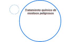Tratamiento químico de residuos peligrosos