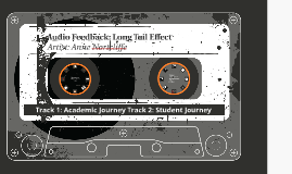 Audio Feedback: the long-tail effect