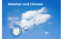 CGC 1D & 1P -Climate and Weather & Climate Factors