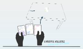Careful killers